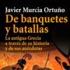 De Banquetes y Batallas de Javier Murcia Ortuño