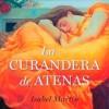 La curandera de Atenas de Isabel Martín